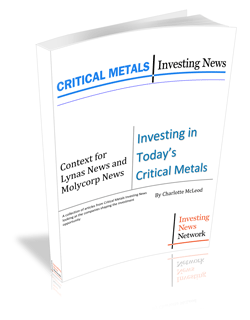 Investing in Today's Critical Metals – Context for Lynas News and Molycorp News