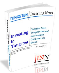 Investing in Tungsten: Tungsten Price, Tungsten Demand and Tungsten Companies at a Glance